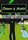 Deuses & Herois by Hugo De Souza (Paperback / softback, 2014)