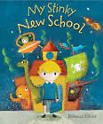 My Stinky New School by Rebecca Elliott (Paperback, 2016)