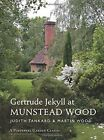 Gertrude Jekyll at Munstead Wood by Judith B. Tankard, Martin Wood (Hardback, 2015)
