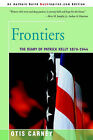 Frontiers: The Diary of Patrick Kelly 1876-1944 by Otis Carney (Paperback / softback, 2000)
