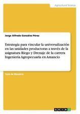 Estrategia para Vincular la Universalizacion en Las Unidades Productoras a...
