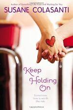 Keep Holding On by Susane Colasanti (2013, Paperback)