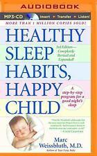 Healthy Sleep Habits, Happy Child by Marc Weissbluth (2015, MP3 CD, Unabridged)
