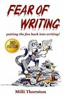 Fear of Writing: Putting the Fun Back Into Writing! by Milli Thornton (Paperback / softback, 2014)