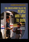 Careers Without College for People Who Love to Drive by Robert Greenberger (Paperback / softback, 2003)