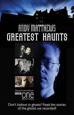 Andy Matthews' Greatest Haunts: Don't Believe in Ghosts? (paperback)
