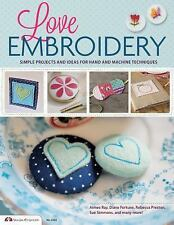 Love Embroidery: Simple Projects and Ideas for Hand and Machine Techni-ExLibrary