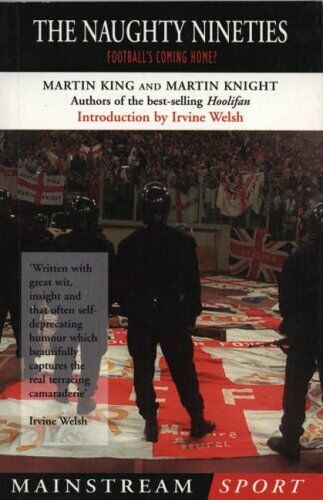 The Naughty Nineties: Football's Coming Home (Mainstream sport) By Martin King,