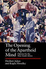 The Opening of the Apartheid Mind: Options for the New South Africa by Kogila Moodley, Heribert Adam (Hardback, 1993)