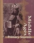 Middle Ages: Primary Sources by Judson Knight (Hardback, 2000)