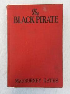 Mac Burney Gates THE BLACK PIRATE Grosset & Dunlap 1926