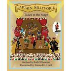 Captain Sillyvoice Takes to the Stage by Ruth Whenham (Paperback, 2014)
