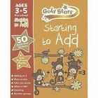Gold Stars Starting to Add Ages 3-5 Pre-School by Parragon Books Ltd (Mixed media product, 2014)