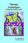 Therapy Techniques Using the Creative Arts by Suzanne Mirviss, Ann A Nathan (Paperback / softback, 1998)