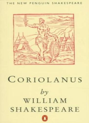 1 of 1 - Coriolanus (New Penguin Shakespeare) By William Shakespeare, G.R. Hibbard
