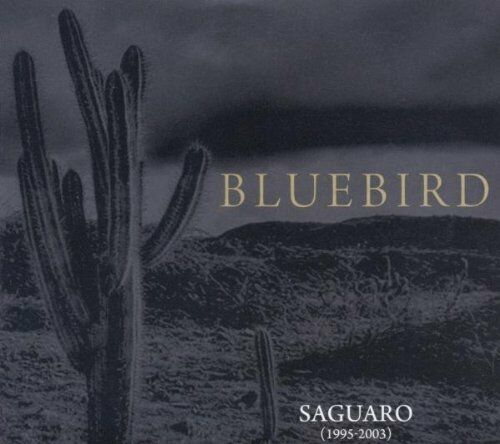 Bluebird - Saguaro [1995-2003] [CD]