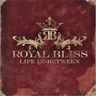 Life In Between 0851281001510 By Royal Bliss CD