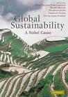 Global Sustainability: A Nobel Cause by Cambridge University Press (Hardback, 2010)