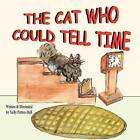 The Cat Who Could Tell Time by Sally Patton-Hall (Paperback / softback, 2009)