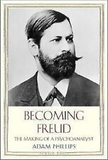 Becoming Freud : The Making of a Psychoanalyst by Adam Phillips (2014,...