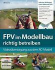FPV im Modellbau von Ulli Sommer (2012, Taschenbuch)