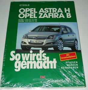 Diesel Ab 2004-2010 Neu Geschickt Reparaturanleitung Opel Astra H Kaufen Sie Immer Gut Zafira B Benzin