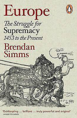1 of 1 - Europe: The Struggle for Supremacy, 1453 to the Present, Simms, Brendan, Good, P