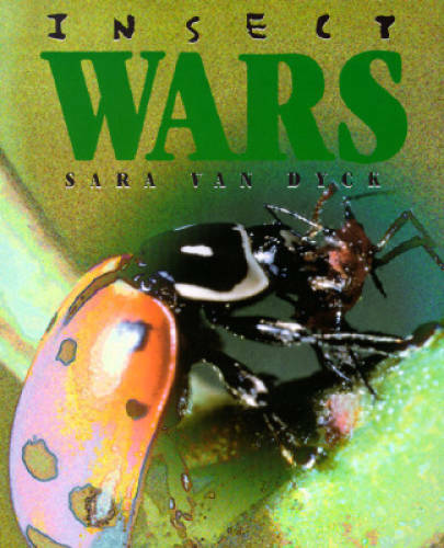 Insect Wars (First Books--Animals) - Paperback By Van Dyck, Sara - GOOD