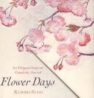 Flower Days: An Origami-Inspired Creativity Journal by Kumiko Sudo (Paperback, 2004)