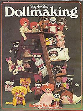 Step-By-Step Dollmaking by Marsten, Barbara-ExLibrary