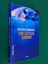 Niccolò AMMANITI - CHE LA FESTA COMINCI , Einaudi Numeri Primi (2011) Libro