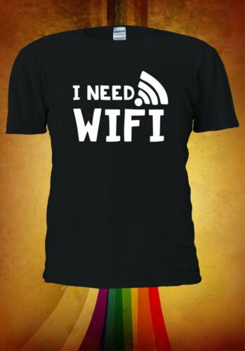 I Need WIFI Wireless Slogan S-5XL Funny Men Women Unisex T-shirt 2950