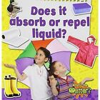 Does it Absorb or Repel Liquid? by Research Fellow at the School of Public Policy Paula Smith (Paperback, 2014)