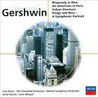 Gershwin: Rhapsody in Blue; Cuban Overture; An American in Paris; Porgy & Bess: A Symphonic Picture (CD, Decca)