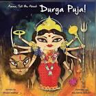 Amma Tell Me about Durga Puja! by Bhakti Mathur (Paperback / softback, 2017)