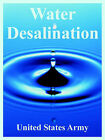 Water Desalination by United States Army (Paperback / softback, 2005)