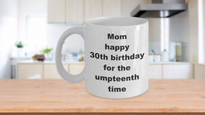 Happy Birthday Mom Coffee Mug Gift Funny Quote