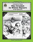 A Guide for Using the Cricket in Times Square in the Classroom by Susan Onion (Paperback / softback)