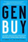 Gen Buy: How Tweens, Teens and Twenty-Somethings are Revolutionizing Retail by Kit Yarrow, Jayne O'Donnell (Hardback, 2009)