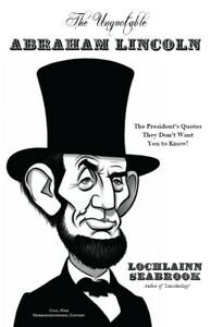 034-The-Unquotable-Abraham-Lincoln-034-By-Colonel-Lochlainn-Seabrook-paperback