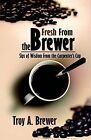 Fresh from the Brewer by Troy Brewer (Paperback / softback, 2005)