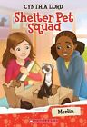 Merlin (Shelter Pet Squad #2) by Cynthia Lord (Paperback / softback, 2015)