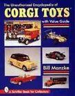 Unauthorized Encyclopedia of Corgi Toys by Bill Manzke (Paperback, 1999)