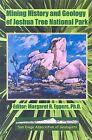Mining History and Geology of Joshua Tree National Park: San Bernardino and Riverside Counties, California by San Diego Association of Geologists (Paperback / softback, 2005)