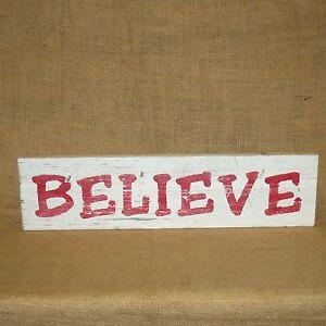 Believe Handmade Wood Sign Rustic Primitive Plaque