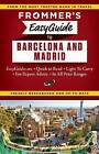Frommer's Easyguide to Barcelona and Madrid by David Lyon, Patricia Harris (Paperback, 2015)