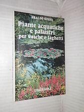 PIANTE ACQUATICHE E PALUSTRI PER VASCHE E LAGHETTI Eraldo Susini Edagricole 1980