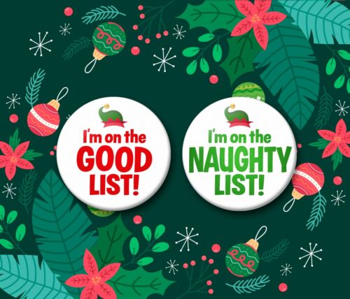 Good or Naughty List Christmas 38mm badges /& Fridge Magnets Santa Elf Xmas Santa