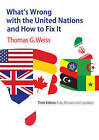 What's Wrong with the United Nations and How to Fix it by Thomas G. Weiss (Hardback, 2016)