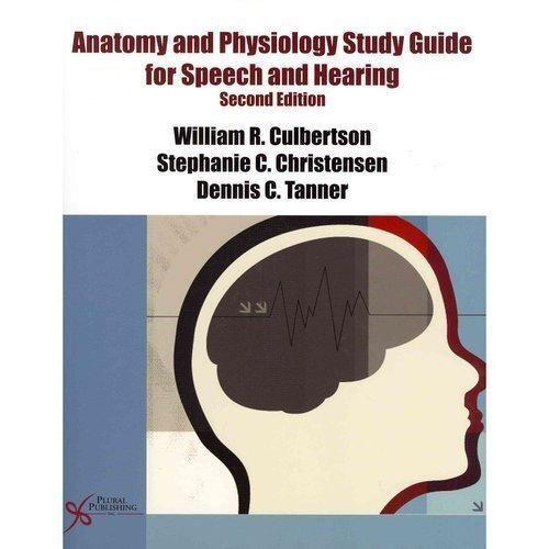Anatomía y fisiología guía de estudio para voz y el oído: por ...